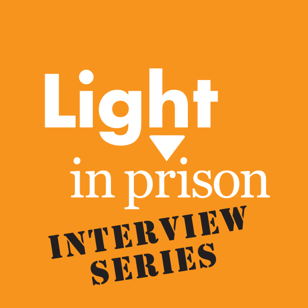 Light in prison Interview Series