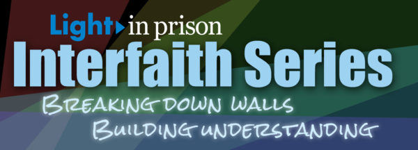 Light in Prison Interfaith Series - Breaking Down Walls, Building Understanding